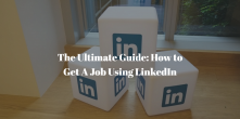 How to Use LinkedIn to Get A Job in 2019