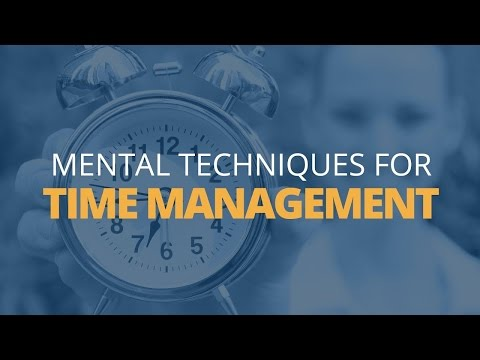 4 Mental Techniques to Improve Your Time Management