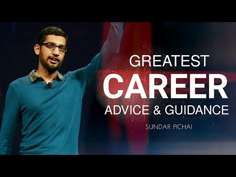 Best Career Advice and Guidance (ft. Sundar Pichai)