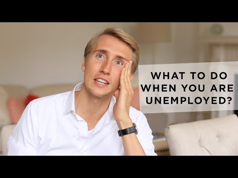 What to do when you are unemployed?